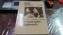 Social Work Practice: A Generalist Approach (3th Edition) Louise C. Johnson